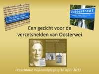 De borden over de verzetshelden van Oosterwei komen!